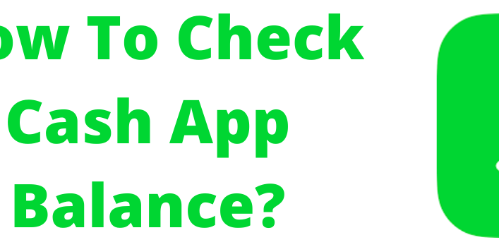 How To Check Cash App Balance?