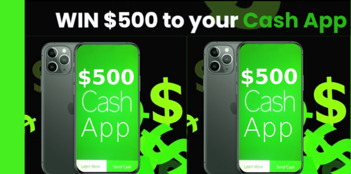 Enter To Win $500 To Your Cash App