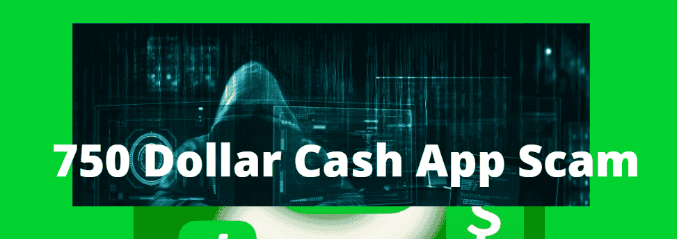 750 Dollar Cash App Scam: Here Is What We Found Out
