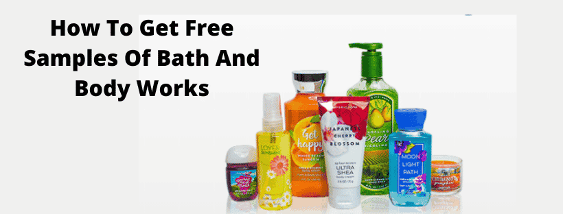 How To Get Free Samples Of Bath And Body Works