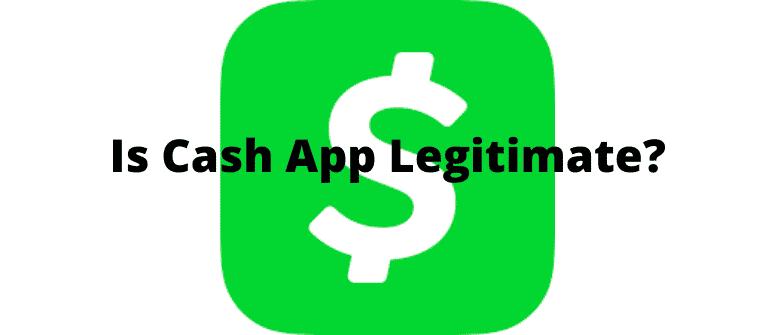 Is Cash App Legitimate?