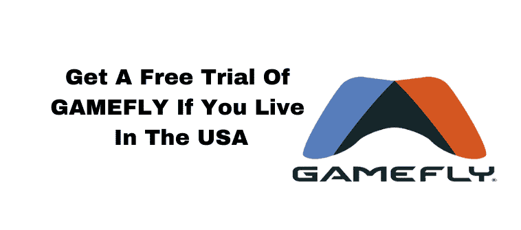 Gamefly Free Trial: How Can You Get It Fast